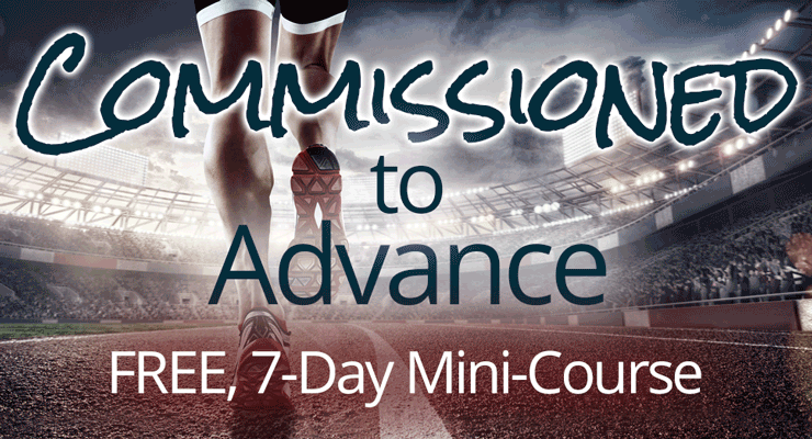 Commissioned to Advance Free 7-Day Mini-Course by Pastor Jamie Tuttle | JamieTuttle.org