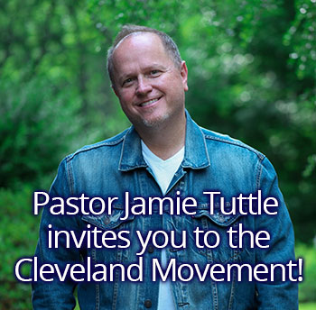 Pastor Jamie Tuttle invites you to the Cleveland Movement at Dwelling Place Church International in Cleveland, Tennessee USA. | Jamie Tuttle Ministries